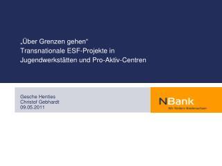 """""""Über Grenzen gehen""""  Transnationale ESF-Projekte in Jugendwerkstätten und Pro-Aktiv-Centren"""