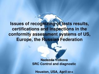 Nadezda Volkova SRC Control and diagnostic Houston, USA, April 2014