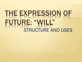 "THE EXPRESSION OF FUTURE: ""WILL"""