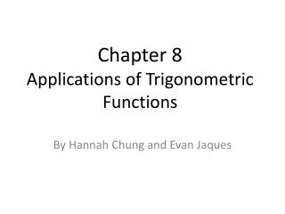Chapter 8 Applications of Trigonometric Functions