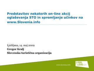 Predstavitev nekaterih on-line akcij oglaševanja STO in spremljanje učinkov na Slovenia