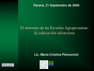 El itinerario de las Escuelas Agropecuarias: la educaci�n silenciosa