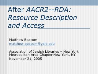 After  AACR2--RDA: Resource Description and Access