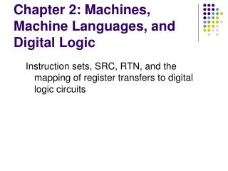 Chapter 2: Machines, Machine Languages, and Digital Logic