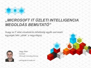 """""""Microsoft IT Üzleti Intelligencia megoldás bemutató"""""""