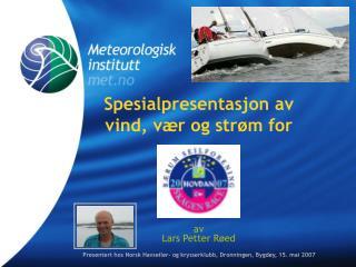 Spesialpresentasjon av vind, vær og strøm for