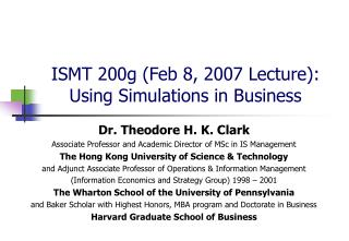 ISMT 200g Feb 8, 2007 Lecture: Using Simulations in Business