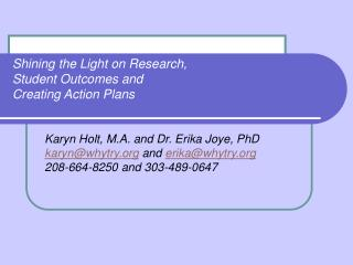 Shining the Light on Research,  Student Outcomes and  Creating Action Plans