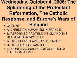 OUTLINE A. CHRISTIAN HUMANISM IN FRANCE B. REFORMED PROTESTANTISM AND THE REFORMED COMMUNITY
