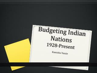 Budgeting Indian Nations  1928-Present
