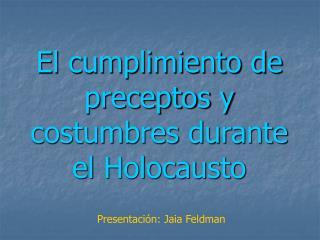 El cumplimiento de preceptos y costumbres durante el Holocausto