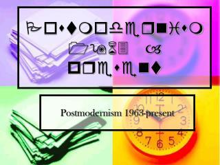 Post Modernism 1963   present