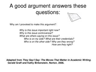 A good argument answers these questions: