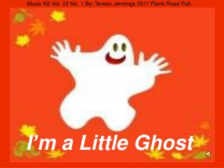 I'm a Little Ghost