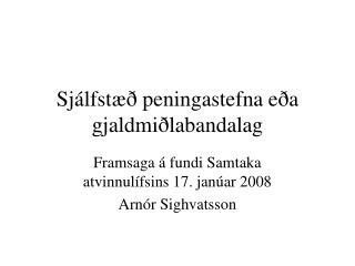 Sjálfstæð peningastefna eða gjaldmiðlabandalag