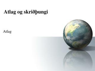 Atlag og skriðþungi