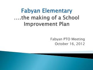 Fabyan  Elementary …. the making of a School Improvement Plan