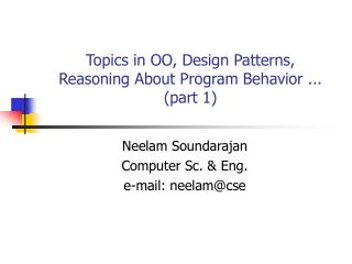 Topics in OO, Design Patterns,  Reasoning About Program Behavior ... (part 1)