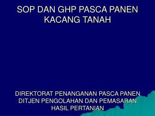 SOP DAN GHP PASCA PANEN KACANG TANAH