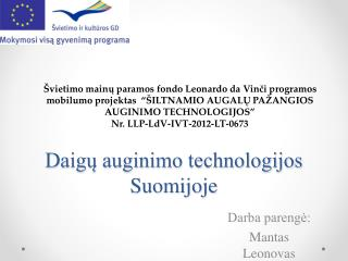 Daigų auginimo technologijos  S uomijoje