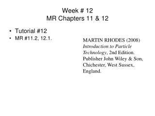 Week # 12 MR Chapters 11 & 12