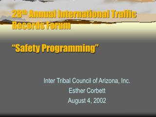 "28 th  Annual International Traffic Records Forum ""Safety Programming"""