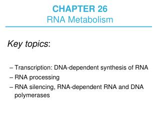 CHAPTER 26  RNA Metabolism