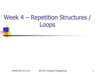 Week 4 – Repetition Structures / Loops