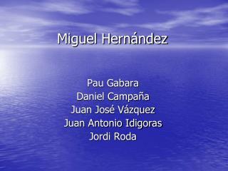 Miguel Hern�ndez