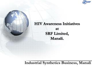HIV Awareness Initiatives at SRF Limited, Manali.