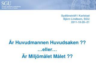Sydlänsträff i Karlstad Björn Lindbom, SGU 2011-10-20--21