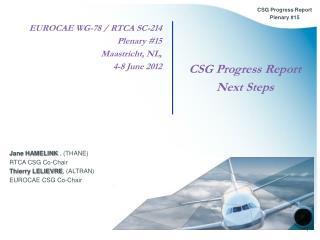 EUROCAE WG-78 / RTCA SC-214 Plenary #15 Maastricht, NL,  4-8 June 2012