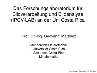 Das Forschungslaboratorium für Bildverarbeitung und Bildanalyse (IPCV-LAB) an der Uni Costa Rica