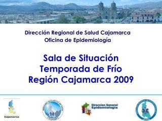 Dirección Regional de Salud Cajamarca Oficina de Epidemiología