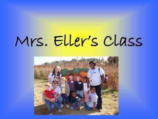 Mrs. Eller�s Class