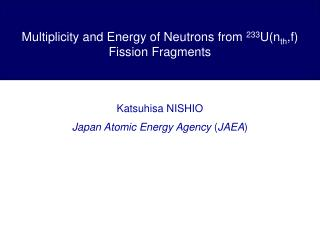 Multiplicity and Energy of Neutrons from  233 U(n th ,f) Fission Fragments