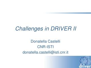 Challenges in DRIVER II