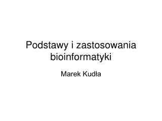 Podstawy i zastosowania bioinformatyki