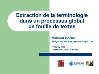 Extraction de la terminologie  dans un processus global  de fouille de textes