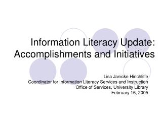 Information Literacy Update:  Accomplishments and Initiatives