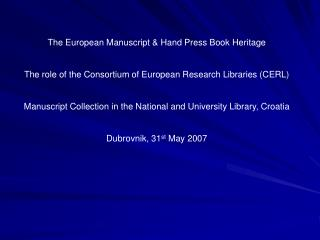The European Manuscript & Hand Press Book Heritage