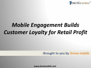 Mobile Engagement Builds Customer Loyalty for Retail Profit