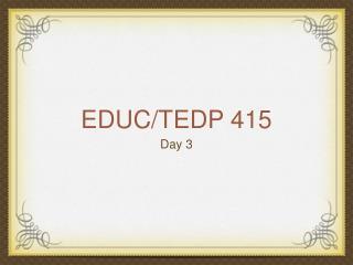 EDUC/TEDP 415