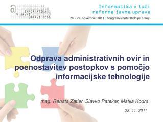 Odprava administrativnih ovir in poenostavitev postopkov s pomočjo informacijske tehnologije