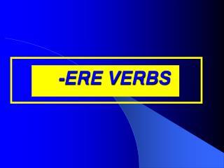 -ERE VERBS