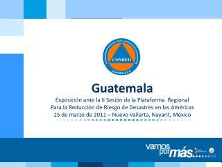 Guatemala Exposición ante la II Sesión de la Plataforma  Regional