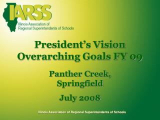 President's Vision Overarching Goals FY 09
