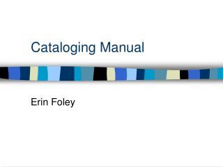 Cataloging Manual