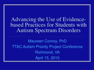 Advancing the Use of Evidence-based Practices for Students with  Autism Spectrum Disorders