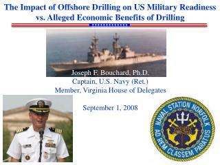 The Impact of Offshore Drilling on US Military Readiness vs. Alleged Economic Benefits of Drilling